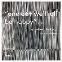 One Day We'll All Be Happy EP